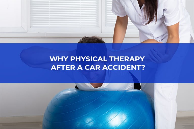 Why Physical Therapy After a Car Accident?